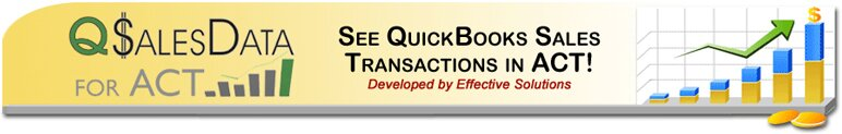QSalesData for ACT! See Quickbooks sales transactions in ACT! and developed by Effective Solutions